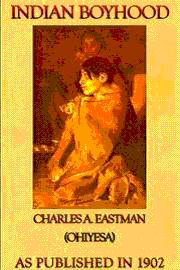 Indian Boyhood by Charles Eastman